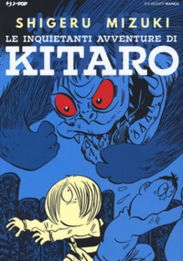 Le inquietanti avventure di Kitaro - Shigeru Mizuki | Thecosgala.com