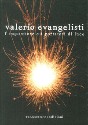 L'inquisitore e i portatori di luce - Valerio Evangelisti |