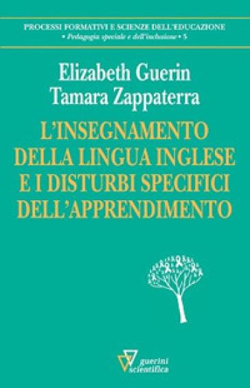 L'insegnamento della lingua inglese e i disturbi specifici dell'apprendimento - Elizabeth Guerin |
