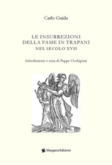 Le insurrezioni della fame in Trapani nel secolo XVII - Carlo Guida | Ericsfund.org