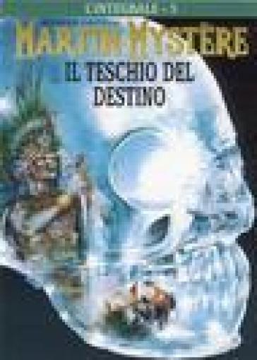 L'integrale di Martin Mystère. 5: Il teschio del destino - Alfredo Castelli | Rochesterscifianimecon.com