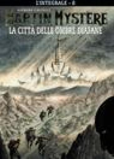 L'integrale di Martin Mystère. 8: La città delle ombre diafane - Alfredo Castelli |