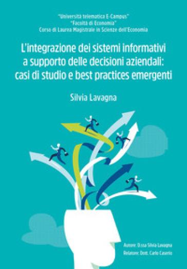L'integrazione dei sistemi informativi a supporto delle decisioni aziendali - Silvia Lavagna |
