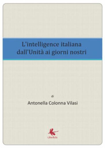 L'intelligence italiana dall'Unità ai giorni nostri - Antonella Colonna Vilasi | Kritjur.org