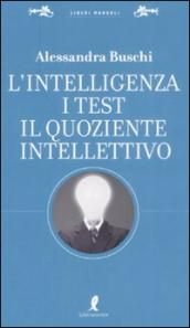 L intelligenza. I test. Il quoziente intellettivo