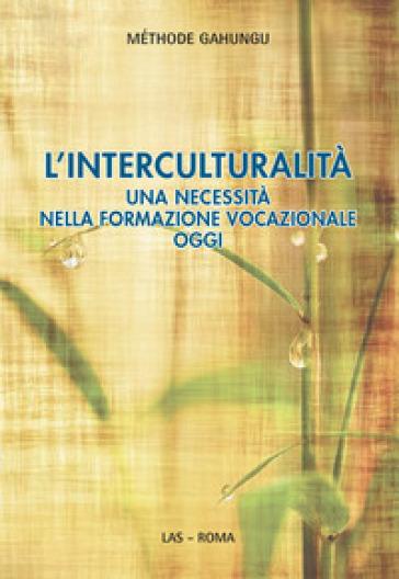 L'interculturalità. Una necessità nella formazione vocazionale oggi - Méthode Gahungu | Kritjur.org