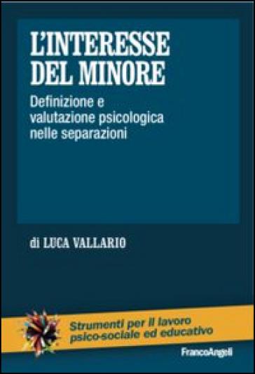 L'interesse del minore. Definizione e valutazione psicologica nelle separazioni - Luca Vallario | Thecosgala.com