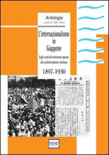 L'internazionalismo in Giappone. 1897-1930. Dagli esordi del movimento operaio all controrivoluzione staliniana