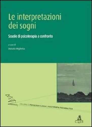 Le interpretazioni dei sogni. Scuole di psicoterapia a confronto - D. Miglietta pdf epub