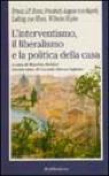 L'interventismo, il liberalismo e la politica della casa - Massimo Baldini |