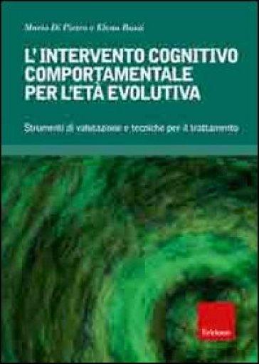 L'intervento cognitivo-comportamentale per l'età evolutiva. Strumenti di valutazione e tecniche per il trattamento. Con CD-ROM - Mario Di Pietro |