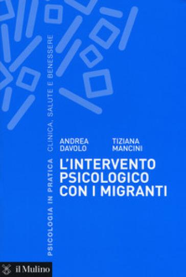 L'intervento psicologico con i migranti. Una prospettiva sistemico-dialogica - Andrea Davolo   Rochesterscifianimecon.com