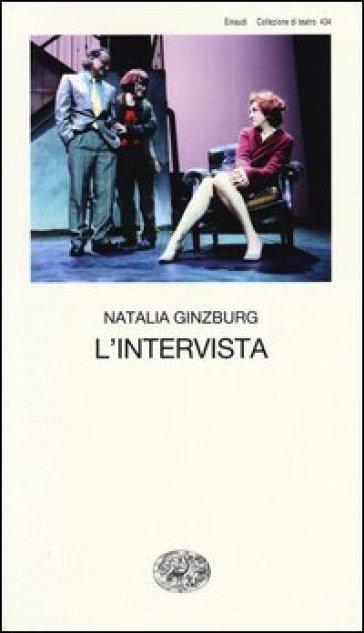 L'intervista. Commedia in tre atti - Natalia Ginzburg pdf epub