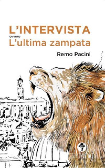 L'intervista ovvero l'ultima zampata - Remo Pacini | Thecosgala.com