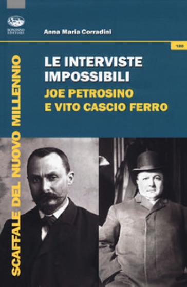 Le interviste impossibili: Joe Petrosino e Vito Cascio Ferro - Anna Maria Corradini  