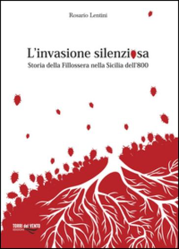 L'invasione silenziosa. Storia delle fillossera nella Sicilia dell'800 - Rosario Lentini | Thecosgala.com