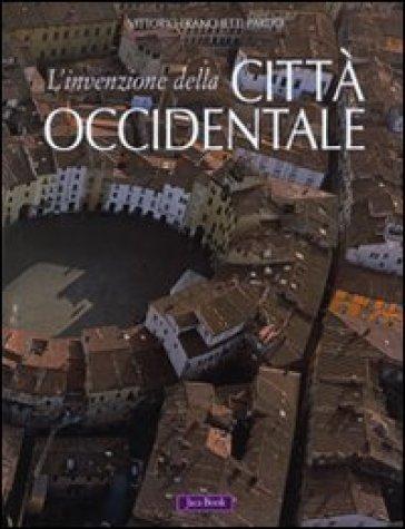 L'invenzione della città occidentale - Vittorio Franchetti Pardo  
