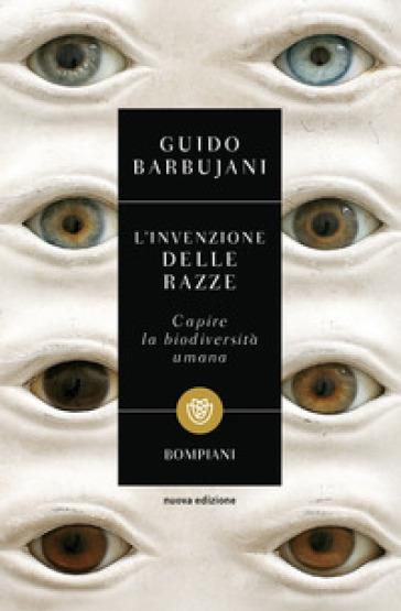 L'invenzione delle razze. Capire la biodiversità umana - Guido Barbujani | Thecosgala.com