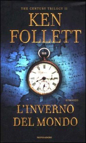 L Inverno Del Mondo The Century Trilogy 2 Ken Follett Libro Mondadori Store