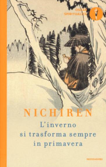 L'inverno si trasforma sempre in primavera - Nichiren Daishonin |