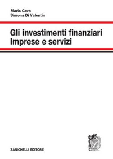 Gli investimenti finanziari. Imprese e servizi - Mario Cera |