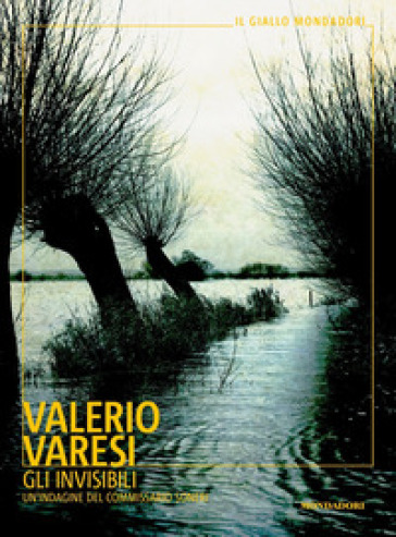 Gli invisibili. Un'indagine del commissario Soneri - Valerio Varesi |