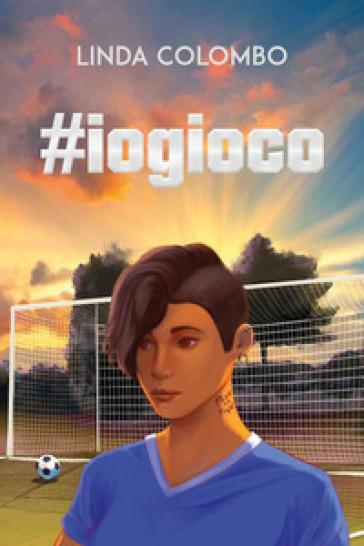 #iogioco - Linda Colombo  