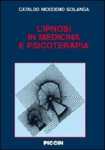 L'ipnosi in medicina e psicoterapia - Cataldo N. Scilanga |