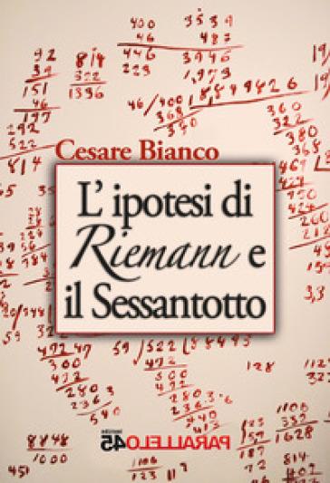 L'ipotesi di Reimann e il sessantotto - Cesare Bianco |