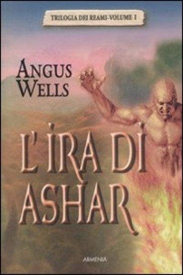 L'ira di Ashar. Trilogia dei reami. 1. - Angus Wells | Rochesterscifianimecon.com