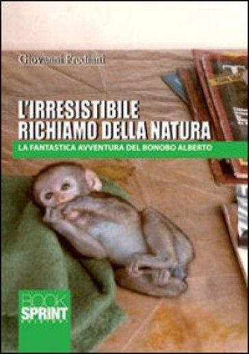 L'irresistibile richiamo della natura - Giovanni Frediani   Kritjur.org