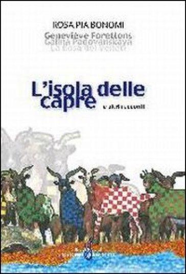 L'isola delle capre e altri racconti - Rosapia Bonomi |