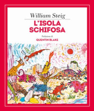 L'isola schifosa. Ediz. a colori - William Steig | Thecosgala.com