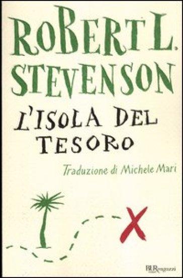 L'isola del tesoro. Ediz. integrale - Robert Louis Stevenson |