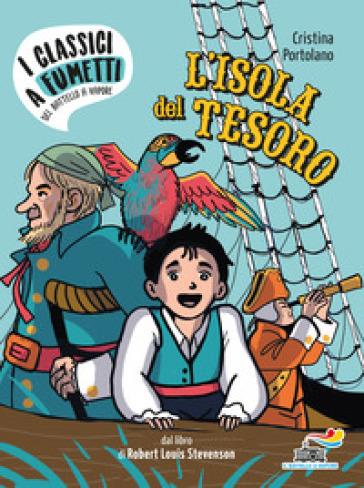 L'isola del tesoro di Robert Louis Stevenson - Cristina Portolano |