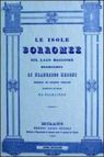 Le isole Borromee sul Lago Maggiore (rist. anast. Milano, 1840) - Francesco Medoni | Rochesterscifianimecon.com