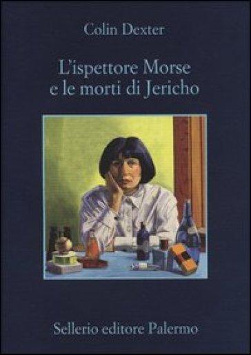L'ispettore Morse e le morti di Jericho - Colin Dexter   Jonathanterrington.com