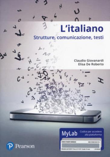 L'italiano. Strutture, comunicazione, testi. Con accesso online MyLab - Claudio Giovanardi | Thecosgala.com
