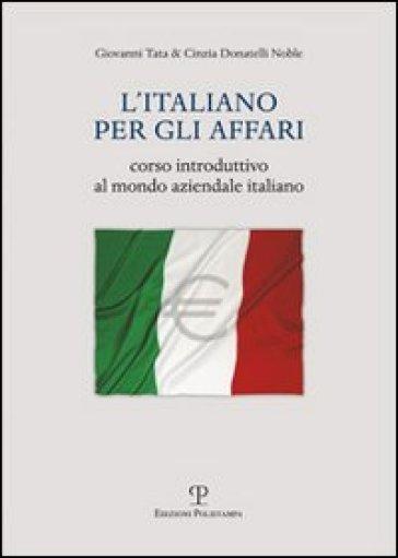 L'italiano per gli affari. Corso introduttivo al mondo aziendale italiano - Cinzia Donatelli Noble | Rochesterscifianimecon.com