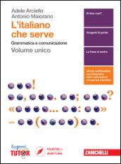 Image of L'italiano che serve. Grammatica e comunicazione. Per le Scuole superiori. Con Contenuto digitale (fornito elettronicamente)