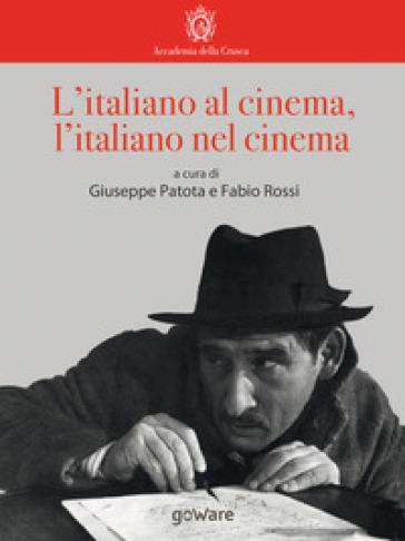 L'italiano al cinema, l'italiano nel cinema - G. Patota | Thecosgala.com
