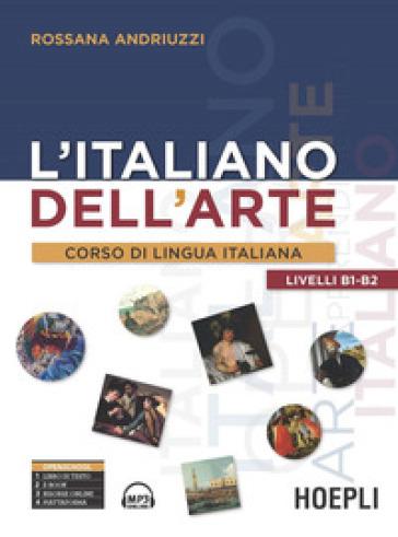 L'italiano dell'arte. Corso di lingua italiana - Rossana Andriuzzi |