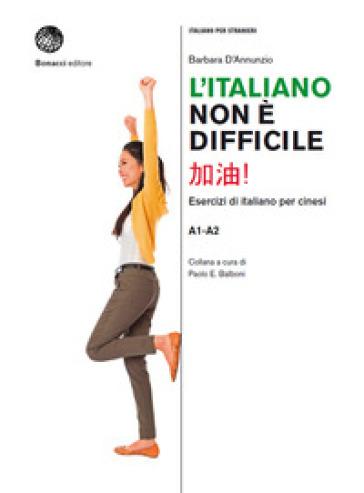 L'italiano non è difficile. Esercizi di italiano per cinesi - Barbara D'Annunzio pdf epub