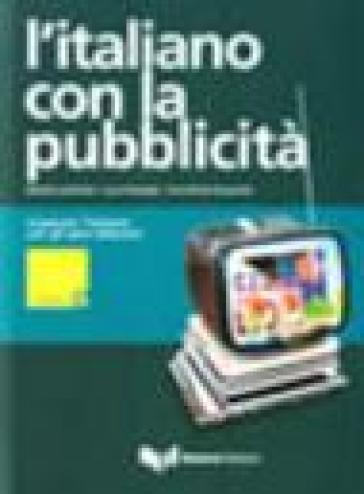 L'italiano con la pubblicità. Imparare l'italiano con gli spot televisivi. Livello elementare. Con DVD - Daniela Lombardo   Rochesterscifianimecon.com