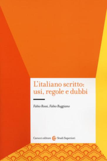 L'italiano scritto: usi, regole e dubbi - Fabio Rossi pdf epub