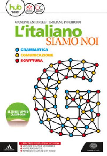 L'italiano siamo noi. Per le Scuole superiori. Con e-book. Con espansione online - Giuseppe Antonelli |