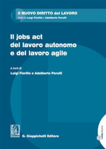 Il jobs act del lavoro autonomo e del lavoro agile - L. Fiorillo | Ericsfund.org