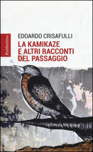 La kamikaze e altri racconti del paesaggio - Edoardo Crisafulli | Kritjur.org