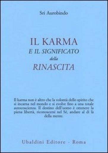 Il karma e il significato della rinascita - Aurobindo (sri) |