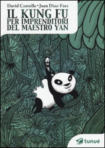 Il kung fu per imprenditori del maestro Yan - David Cantolla  